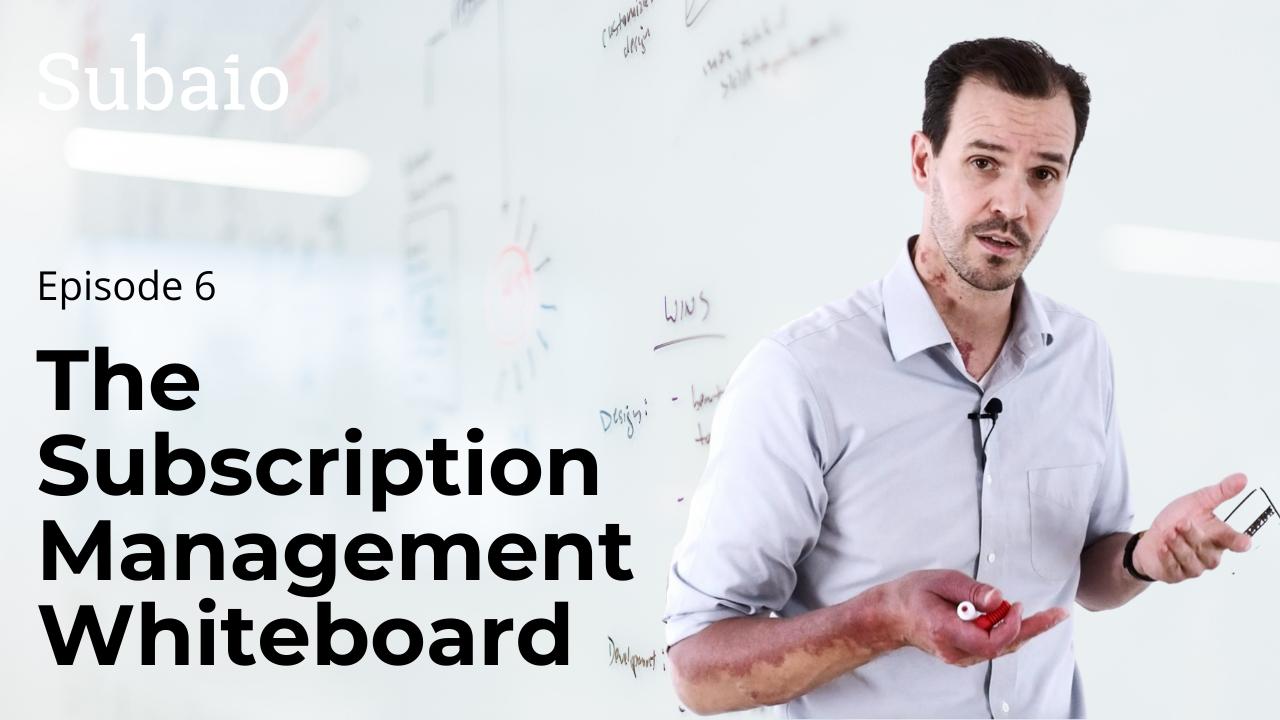 subscription management whiteboard episode six