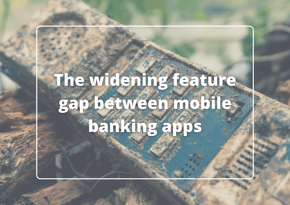 The widening feature gap between mobile banking apps